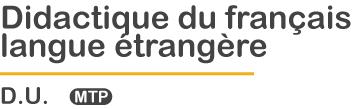 DIDACTIQUE DU FRANÇAIS LANGUE ÉTRANGÈRE